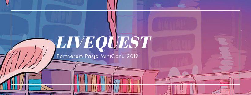 Livequest partnerem Pasja MiniConu 2019