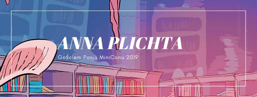 Anna Plichta gościem Pasja MiniConu 2019